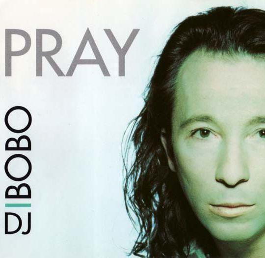 Coverafbeelding Pray - Dj Bobo