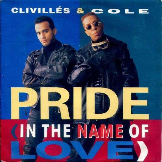 Coverafbeelding Pride (In The Name Of Love) - Clivill�s & Cole