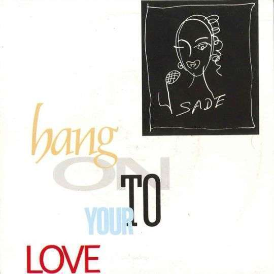 Coverafbeelding Hang On To Your Love - Sade