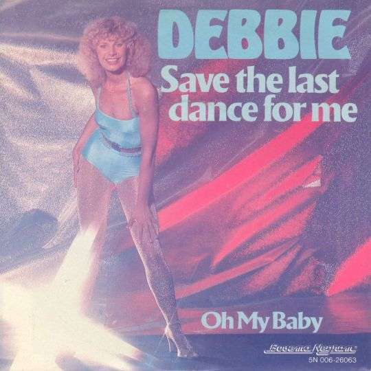 Coverafbeelding Save The Last Dance For Me - Debbie