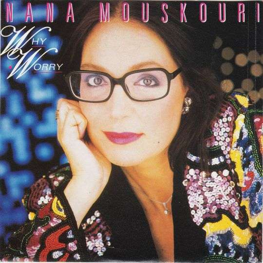 Coverafbeelding Why Worry - Nana Mouskouri