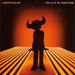 Coverafbeelding You Give Me Something - Jamiroquai