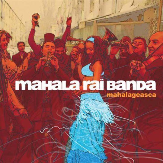 Coverafbeelding Mahala Raï Banda - Mahalageasca