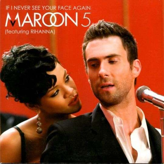 Coverafbeelding If I Never See Your Face Again - Maroon 5 (Featuring Rihanna)