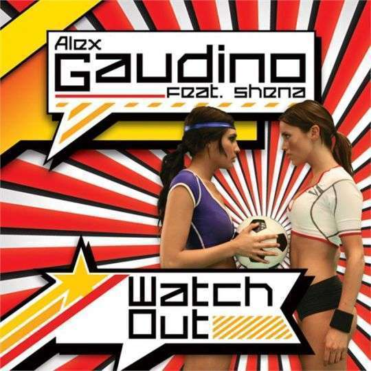 Coverafbeelding Alex Gaudino feat. Shena - Watch out
