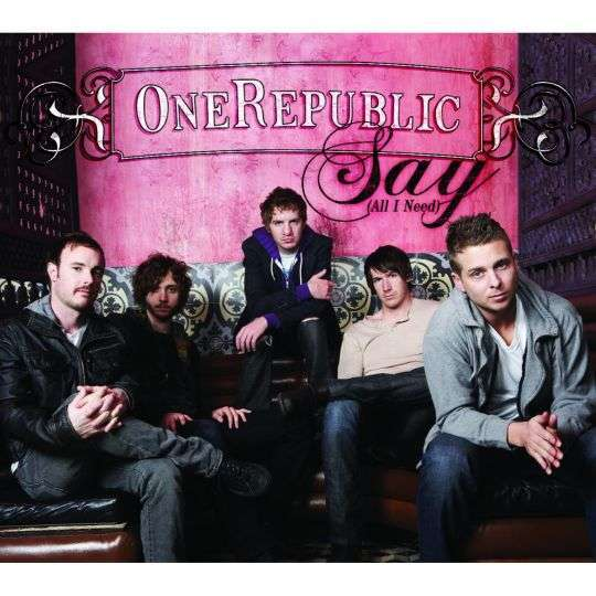 Coverafbeelding Say (All I Need) - Onerepublic