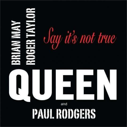 Coverafbeelding Say It's Not True - Queen And Paul Rodgers