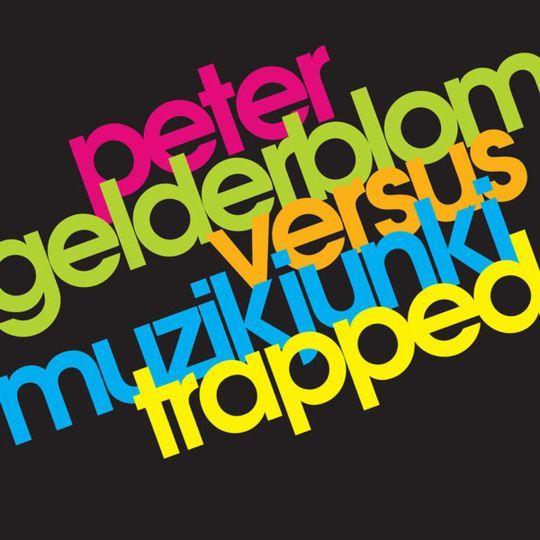 Coverafbeelding Trapped - Peter Gelderblom Versus Muzikjunki