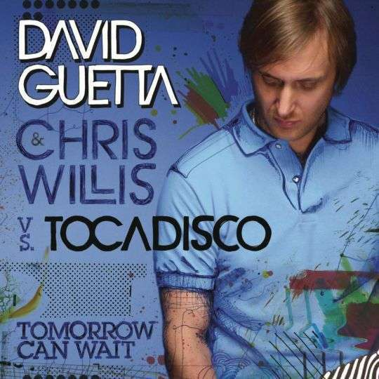 Coverafbeelding David Guetta & Chris Willis vs. Tocadisco - Tomorrow can wait