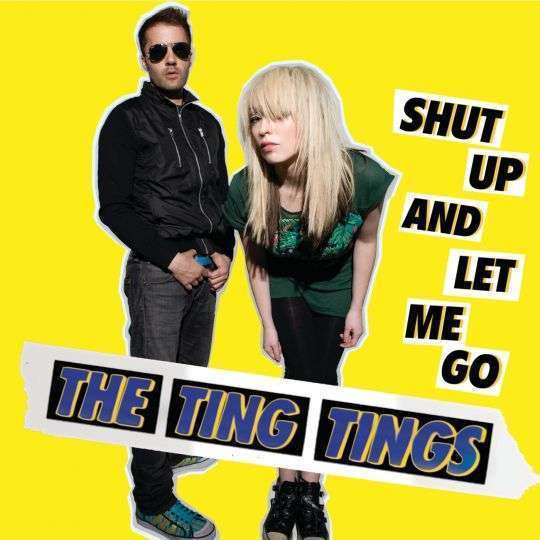 Coverafbeelding Shut Up And Let Me Go - The Ting Tings