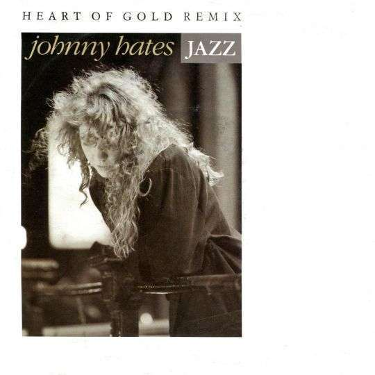 Coverafbeelding Heart Of Gold - Remix - Johnny Hates Jazz