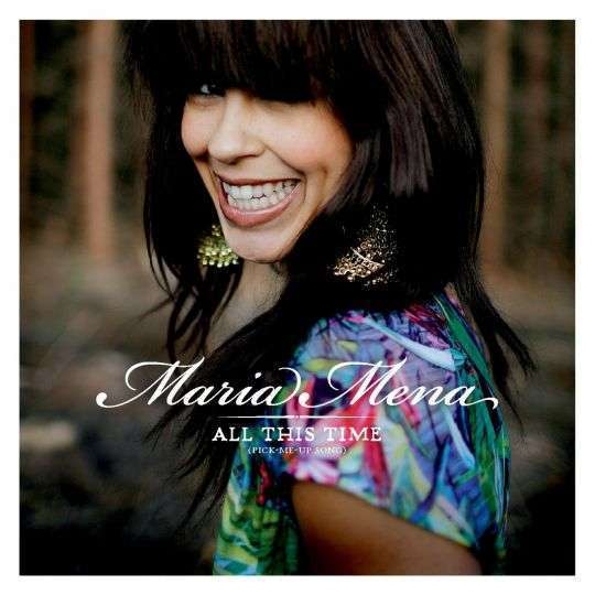 Coverafbeelding Maria Mena - All this time (Pick-Me-Up song)
