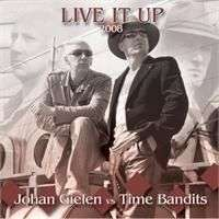 Coverafbeelding Live It Up 2008 - Johan Gielen Vs Time Bandits