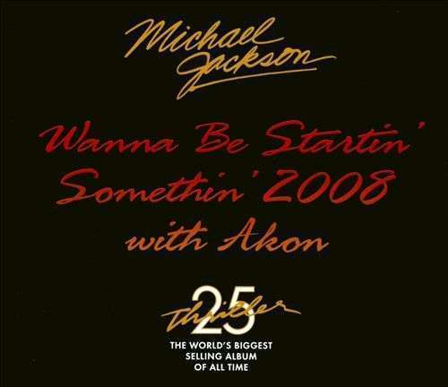 Coverafbeelding Michael Jackson with Akon - Wanna Be Startin' Somethin' 2008
