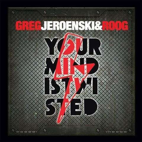 Coverafbeelding Your Mind Is Twisted - Greg, Jeroenski & Roog