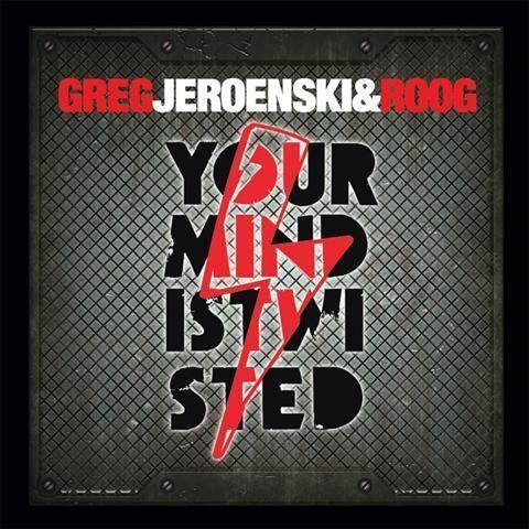 Coverafbeelding Greg, Jeroenski & Roog - your mind is twisted
