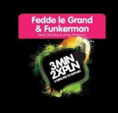 Coverafbeelding Fedde Le Grand & Funkerman feat. Dorothy & Andy Sherman - 3MIN2XPLN - 3 Minutes 2 Ex