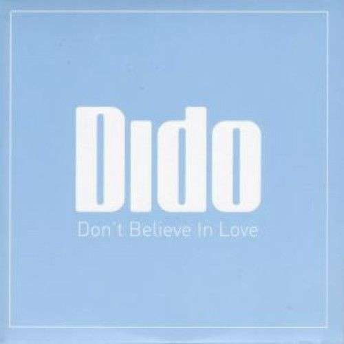 Coverafbeelding Don't Believe In Love - Dido