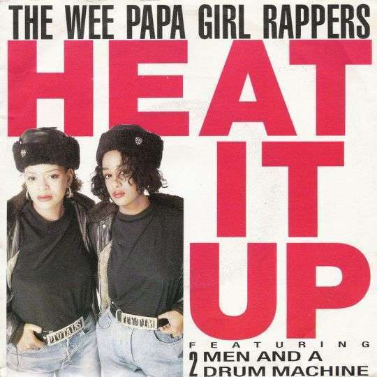 Coverafbeelding Heat It Up - The Wee Papa Girl Rappers Featuring 2 Men And A Drum Machine