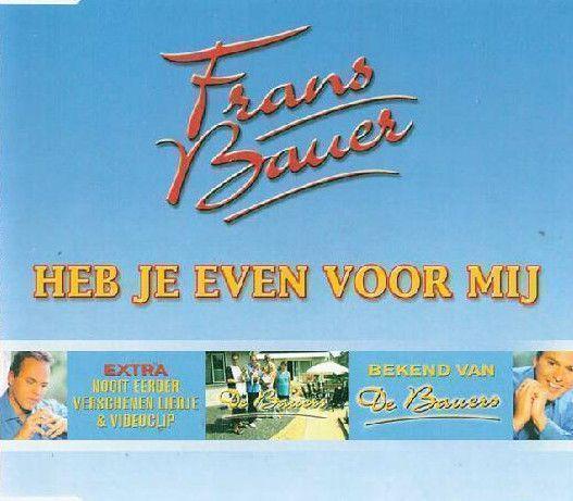 Coverafbeelding Heb Je Even Voor Mij - Frans Bauer