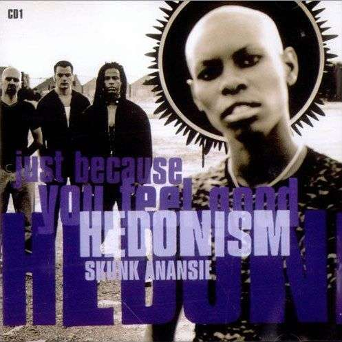 Coverafbeelding Hedonism - Just Because You Feel Good - Skunk Anansie