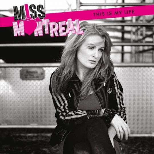 Coverafbeelding Miss Montreal - this is my life