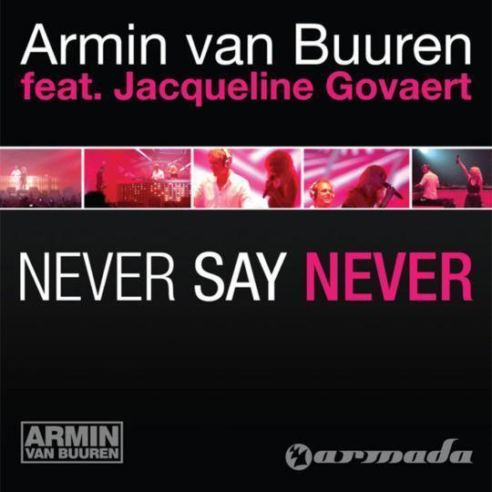 Coverafbeelding Never Say Never - Armin Van Buuren Feat. Jacqueline Govaert