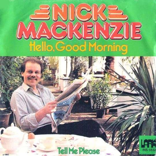 Coverafbeelding Hello, Good Morning ((1980)) / Hello Good Morning ((1996)) - Nick Mackenzie