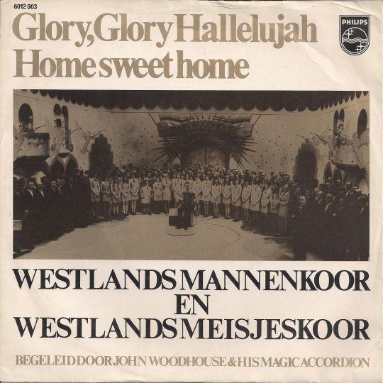 Coverafbeelding Glory, Glory Hallelujah - Westlands Mannenkoor En Westlands Meisjeskoor Begeleid Door John Woodhouse & His Magic Accordion
