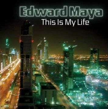 Coverafbeelding Edward Maya - This is my life