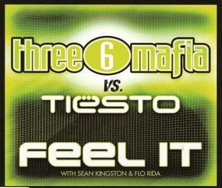 Coverafbeelding Feel It - Three 6 Mafia Vs. Tiësto With Sean Kingston & Flo Rida