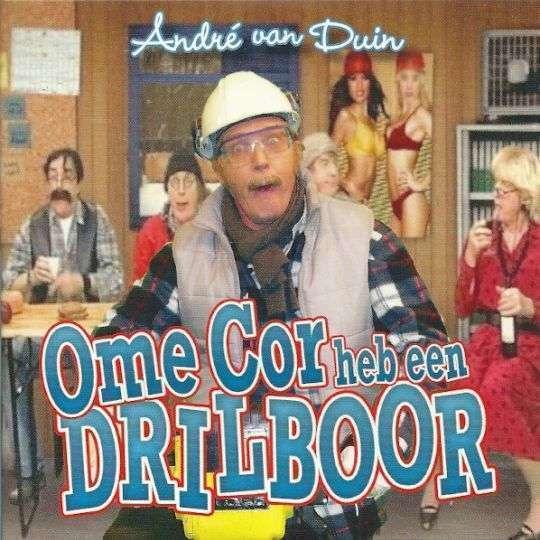 Coverafbeelding Ome Cor Heb Een Drilboor - André Van Duin