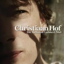Coverafbeelding Christiaan Hof - Dit lichaam luistert niet