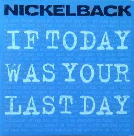 Coverafbeelding If Today Was Your Last Day - Nickelback