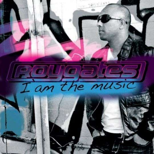 Coverafbeelding I Am The Music - Roy Gates