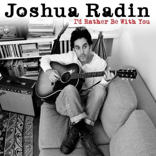 Coverafbeelding Joshua Radin - I'd rather be with you