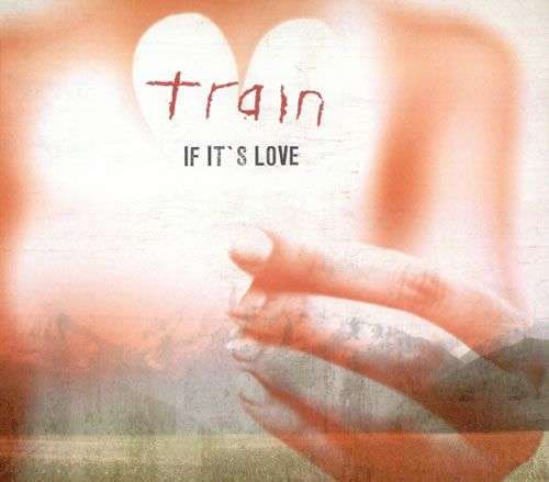 Coverafbeelding If It's Love - Train