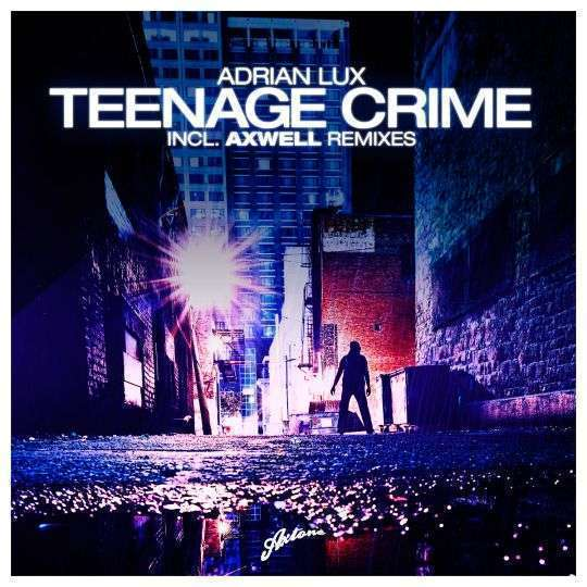 Coverafbeelding Adrian Lux - Teenage crime