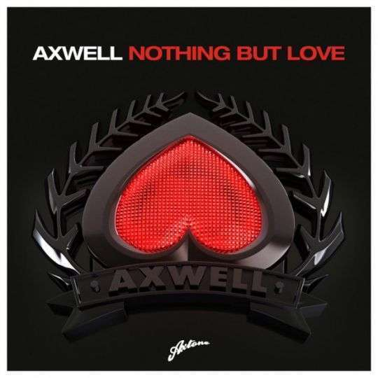 Coverafbeelding Nothing But Love - Axwell