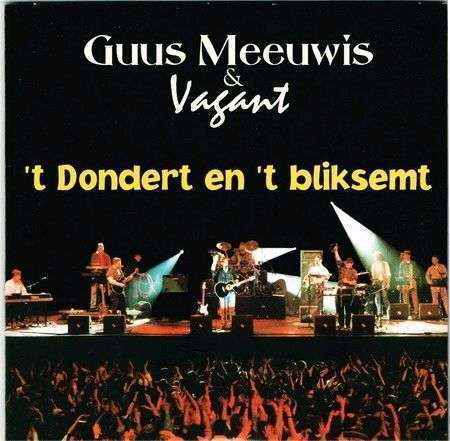 Coverafbeelding 't Dondert En 't Bliksemt - Guus Meeuwis & Vagant