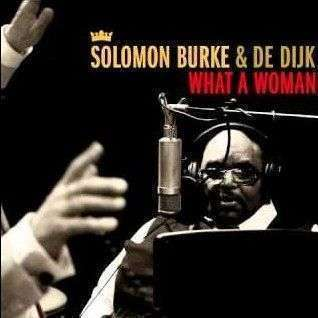 Coverafbeelding What A Woman - Solomon Burke & De Dijk