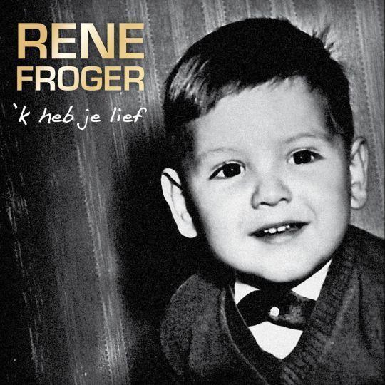 Coverafbeelding 'k Heb Je Lief - Rene Froger