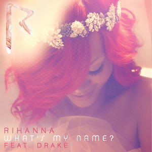 Coverafbeelding Rihanna feat. Drake - What's my name?
