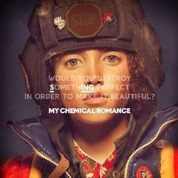 Coverafbeelding Sing - Would You Destroy Something Perfect In Order To Make It Beautiful? - My Chemical Romance
