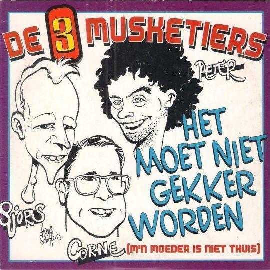Coverafbeelding De 3 Musketiers - Het Moet Niet Gekker Worden (M'n Moeder Is Niet Thuis)