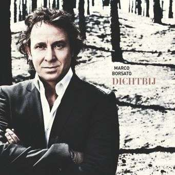 Coverafbeelding Marco Borsato - Dichtbij