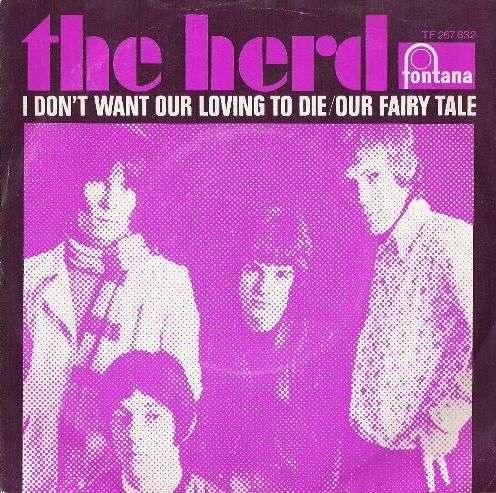 Coverafbeelding I Don't Want Our Loving To Die - The Herd