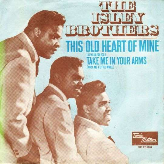 Coverafbeelding This Old Heart Of Mine (Is Weak For You) - The Isley Brothers
