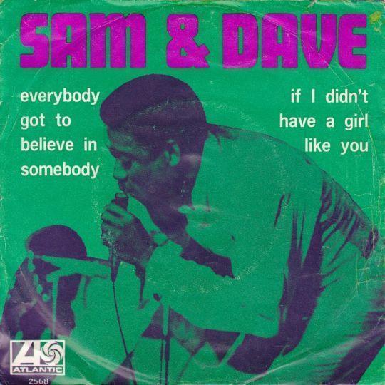 Coverafbeelding Everybody Got To Believe In Somebody - Sam & Dave