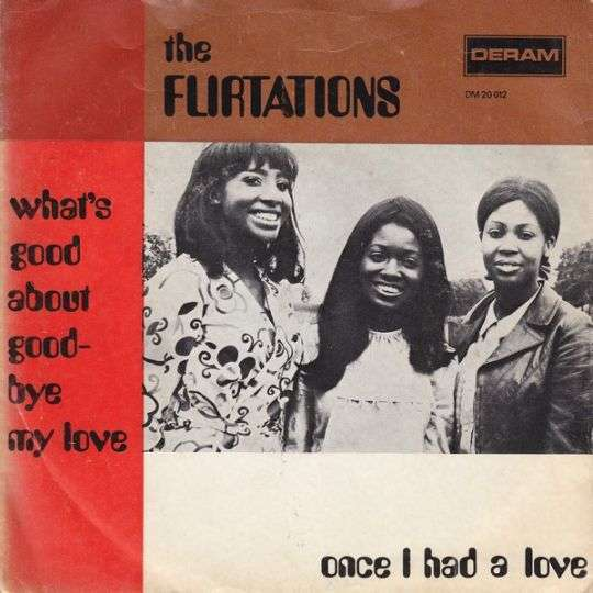 Coverafbeelding The Flirtations - What's Good About Goodbye My Love